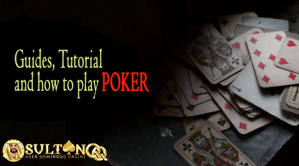 Guides, Tutorial and how to play Poker